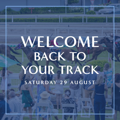 Welcome back to your track| Brisbane Racing Club
