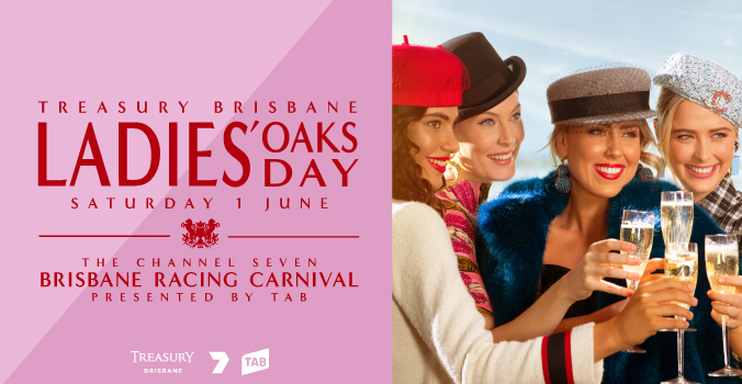 The tradition of Treasury Brisbane Ladies' Oaks Day is renowned as the most glamourous raceday of the Channel Seven Brisbane Racing Carnival, presented by TAB. Tailored and timeless racewear will be on show as the best dressed contest the Westfield Chermside Fashions on the Field stage, showcasing their interpretation of feminine and floral. Not just for the ladies, it's also a day for the men to step up in the style stakes. On the track, we'll witness history in the making with the running of the distinguished Group 1 Treasury Brisbane Queensland Oaks. Celebrate with new and old friends after the last race with Gee'd Up Music, the band booming in Brisbane that will ignite a fusion of funk and soul as we toast to another Queensland winter sunset trackside at Doomben Racecourse.  | Channel Seven Brisbane Racing Carnival | Brisbane Racing Club