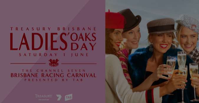 Treasury Brisbane Ladies Oaks Day | Brisbane Racing Club